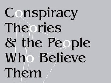 New Book: Conspiracy Theories and the People Who Believe Them