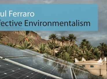 Paul Ferraro: Effective Environmentalism