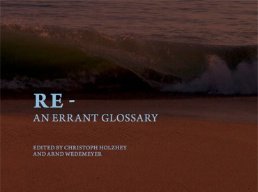 A Conversation About Re-: An Errant Glossary with Cristina Baldacci and Francesco Giusti