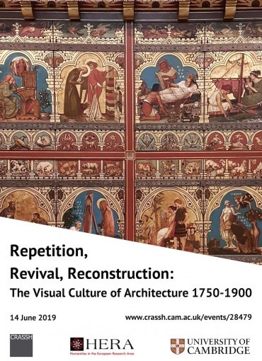 Repetition, Revival, Reconstruction: The Visual Culture of Architecture 1750-1900